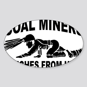 Coal miners 6 inches from hell Sticker (Oval)
